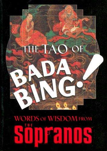 The Tao of Bada Bing: Words of: Chase, David