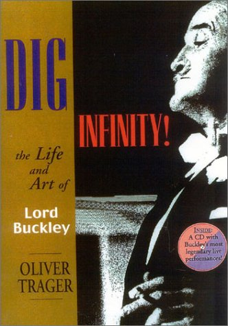 9781566492928: Dig Infinity!: The Life and Art of Lord Buckley
