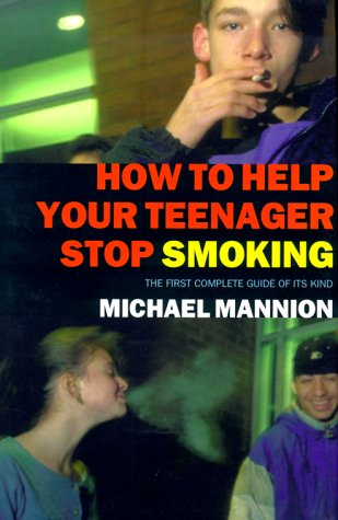 9781566493482: How to Help Your Teenager Stop Smoking