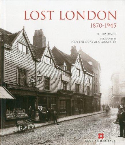 Lost London: 1870-1945 (Hardcover): Philip Davies