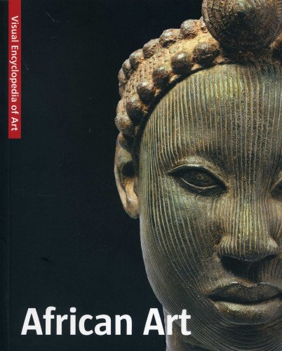 African Art: The Visual Encyclopedia of Art: The Scala Group