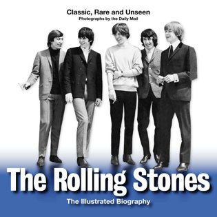 9781566499965: The Rolling Stones: An Illustrated Biography