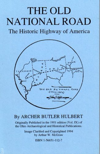 The Old National Road : The Historic Highway of America
