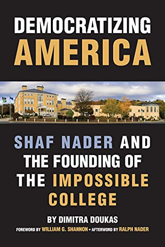9781566560085: Democratizing America: Shaf Nader and the Founding of an Impossible College