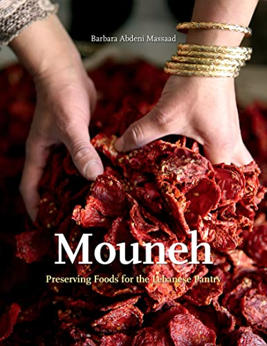 9781566560368: Mouneh: Preserving Foods for the Lebanese Pantry