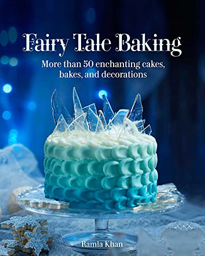 9781566560788: Fairy Tale Baking: More Than 50 Enchanting Cakes, Bakes, and Decorations