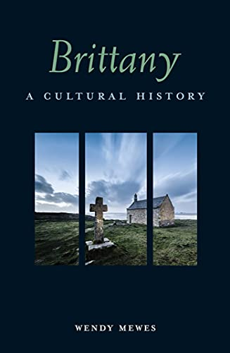 9781566560887: Brittany: A Cultural History (Interlink Cultural Histories)