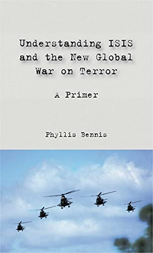 Understanding Isis and the New Global War on Terror: Bennis, Phyllis