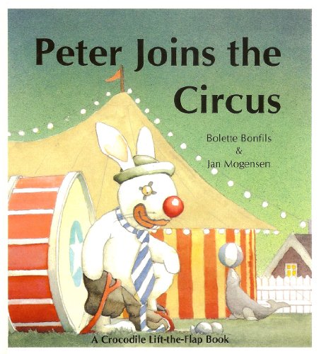 9781566561549: Peter Joins the Circus (A Crocodile Lift-the-Flap Book)