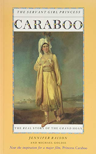 9781566561792: Caraboo: The Servant Girl Princess : The Real Story of the Grand Hoax