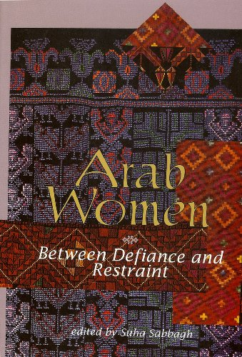 Arab Women: Between Defiance and Restraint: Sabbagh, Suha {Edited By}