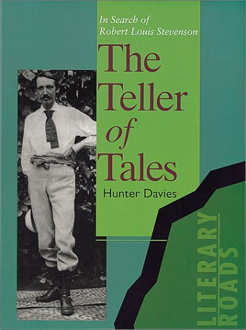 The Teller of Tales: In Search of Robert Louis Stevenson (Literary Roads) (1566562058) by Hunter Davies