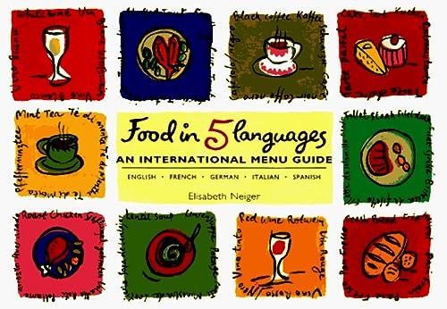 9781566562157: Food in Five Languages: An International Menu Guide, English/German/French/Italian/Spanish