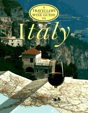 A Traveller's Wine Guide to Italy (Traveller's Wine Guides): Hobley, Stephen