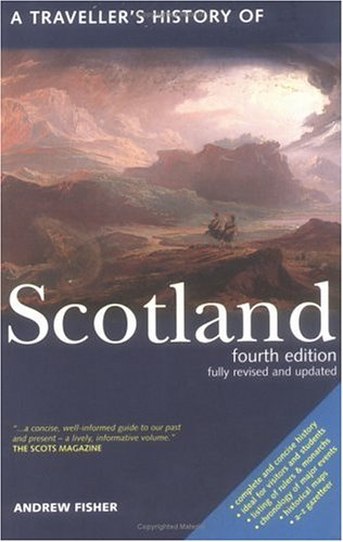 A Traveller's History of Scotland, Fourth Edition: Fisher, Andrew
