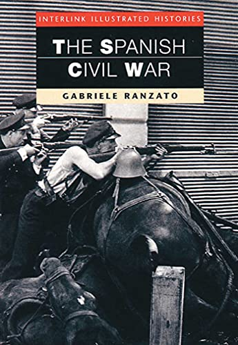 The Spanish Civil War (Interlink Illustrated Histories) (156656297X) by Gabriele Ranzato