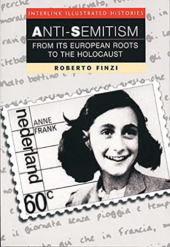 9781566562980: Anti-Semitism: From Its European Roots to the Holocaust (Interlink Illustrated History Series)