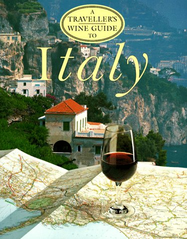 9781566563086: A Travellers Wine Guide to Italy (Traveller's Wine Guide to France)