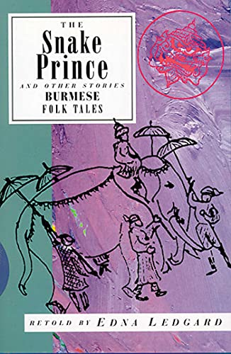 9781566563130: The Snake Prince and Other Stories: Burmese Folk Tales (International Folk Tales (Paperback))