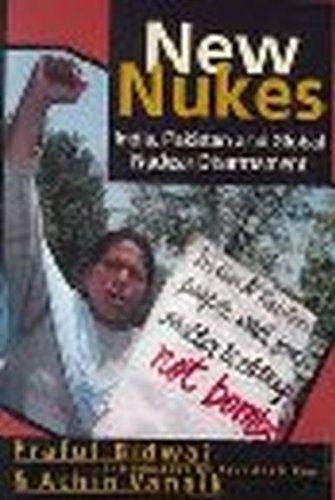 New Nukes : India, Pakistan and Global: Praful Bidwai; Achin