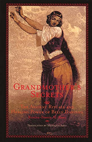 9781566563260: Grandmother's Secrets: The Ancient Rituals and Healing Power of Belly Dancing