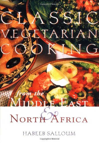 Classic Vegetarian Cooking: From the Middle East & North Africa: Salloum, Habeeb