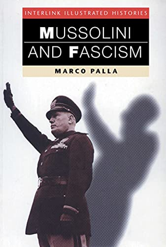 9781566563406: Mussolini and Fascism (Interlink Illustrated Histories)