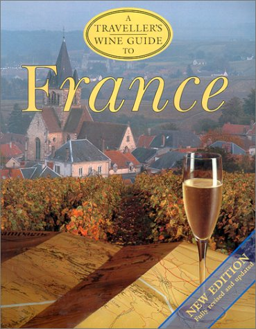 9781566563529: A Traveller's Wine Guide to France (The Traveller's Wine Guides Series)