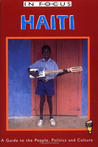 9781566563598: Haiti in Focus: A Guide to the People, Politics and Culture (In Focus Guides)