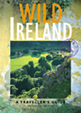 9781566563635: Wild Ireland: A Traveller's Guide (Wild Guides)