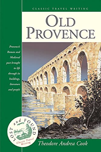 Old Provence (Lost and Found: Classic Travel: Cook, Professor Theodore