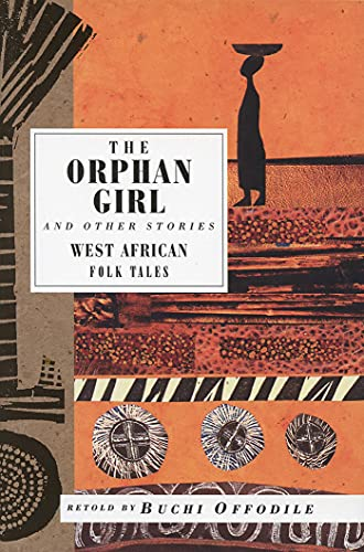 The Orphan Girl and Other Stories: West African Folk Tales (International Folk Tales) - SIGNED