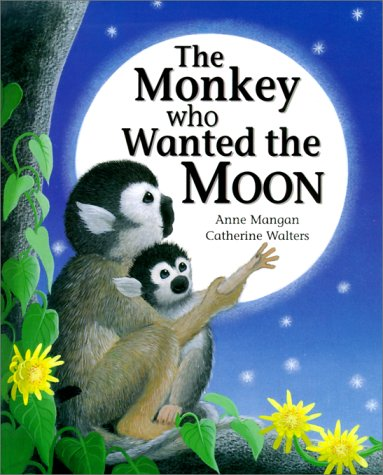 The Monkey Who Wanted the Moon: Anne Mangan