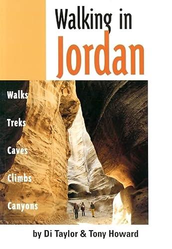 Walking in Jordan: Walks, Treks, Caves, Climbs, and Canyons: Taylor, Di; Howard, Tony
