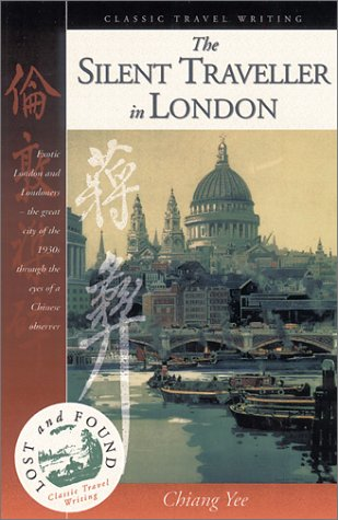 The Silent Traveller in London: Yee, Chiang; Chiang,