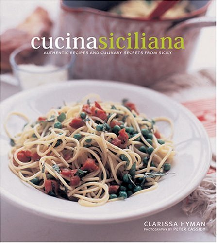 9781566564342: Cucina Siciliana: Authentic Recipes and Culinary Secrets from Sicily