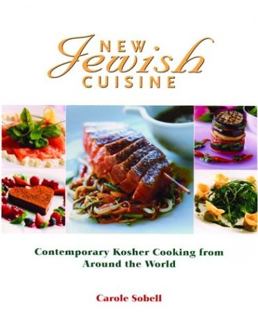 New Jewish Cuisine: Contemporary Kosher Cooking from Around the World: Sobell, Carole; Evans, ...