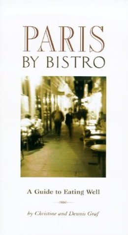 9781566564748: Paris by Bistro: A Guide to Eating Well