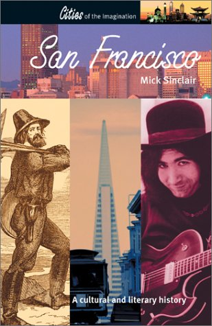 9781566564892: San Francisco: A Cultural and Literary History (Cities of the Imagination Series)