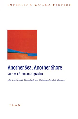 Another Sea, Another Shore: Stories of Iranian: Shouleh Vatanabadi [Editor];