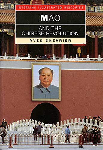 9781566565141: Mao and the Chinese Revolution (Interlink Illustrated Histories)