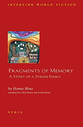 9781566565479: Fragments of Memory: A Story of a Syrian Family (Interlink World Fiction)
