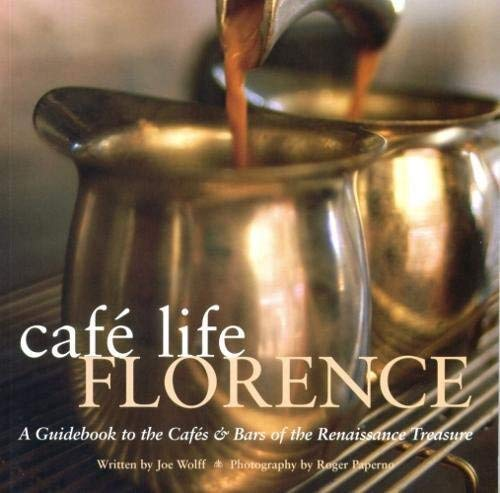 9781566565622: Cafe Life Florence: A Guidebook to the Cafes & Bars of the Renaissance Treasure