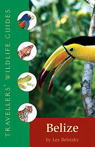 9781566565684: Belize & Northern Guatemala (Travellers' Wildlife Guides)