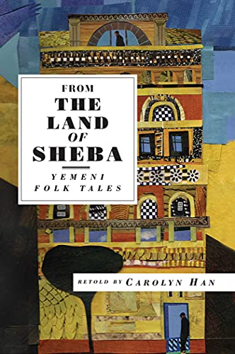 From the Land of Sheba: Yemeni Folk Tales (International Folk Tales): Carolyn Han