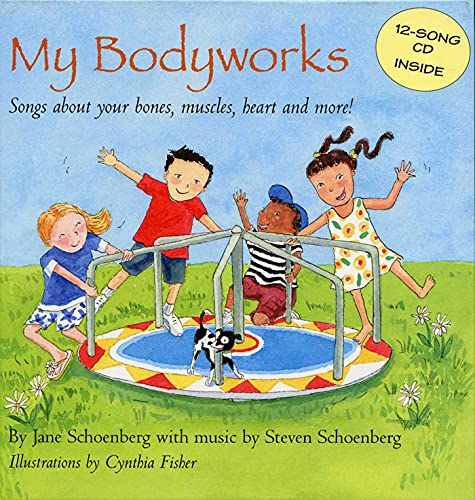 9781566565837: My Bodyworks: Songs About Your Bones, Muscles, Heart And More!