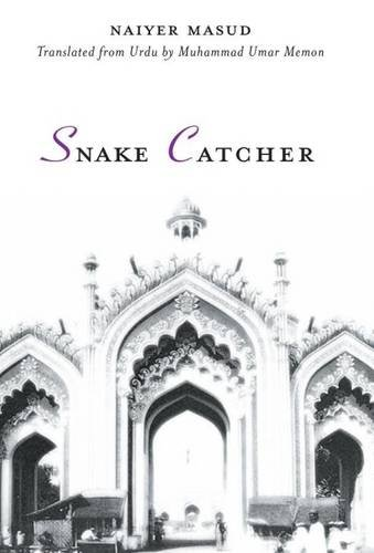 SNAKE CATCHER. Translated from the Urdu by: Masud, Naiyer