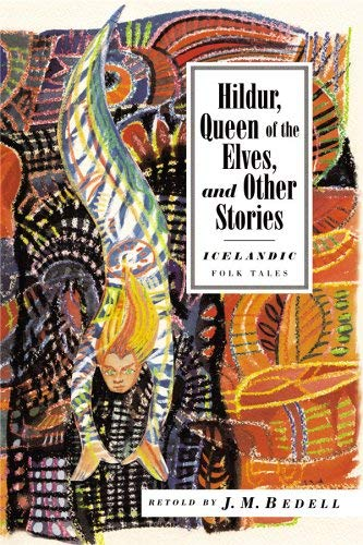 Hildur, Queen of the Elves: And Other: Bedell, J. M.