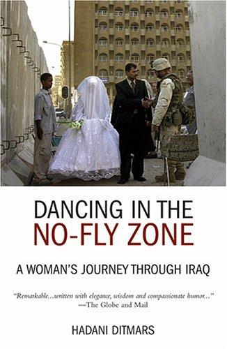 9781566566346: Dancing in the No-fly Zone: A Woman's Journey Through Iraq