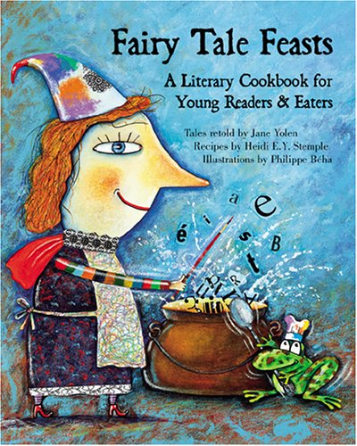9781566566438: Fairy Tale Feasts: A Literary Cookbook for Young Readers And Eaters